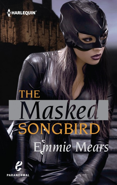 THE MASKED SONGBIRD, by Emmie Mears